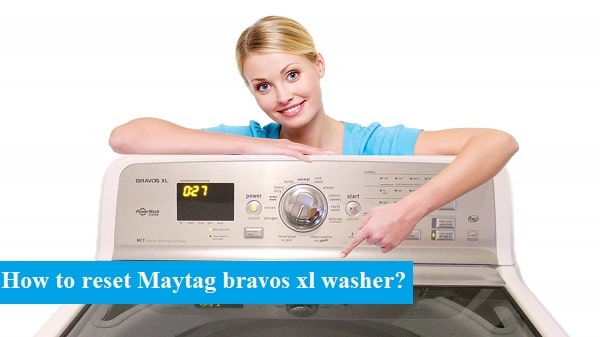 Reset Maytag bravos xl washer