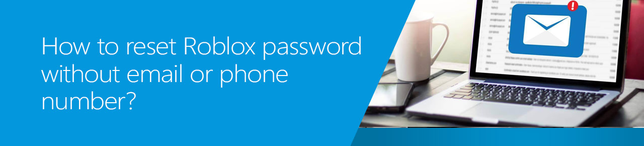 How to reset Roblox password without email or phone number?