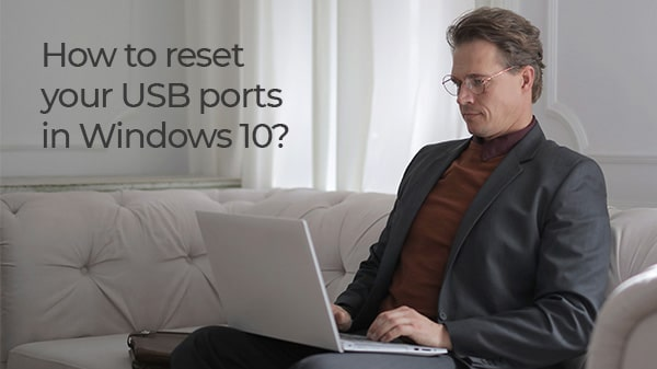 Reset USB ports in Windows 10